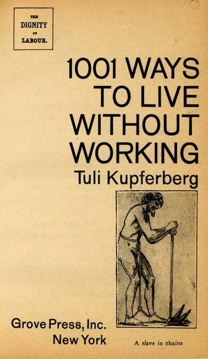 1001 ways to live without working
